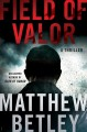 Go to record Field of valor : a thriller